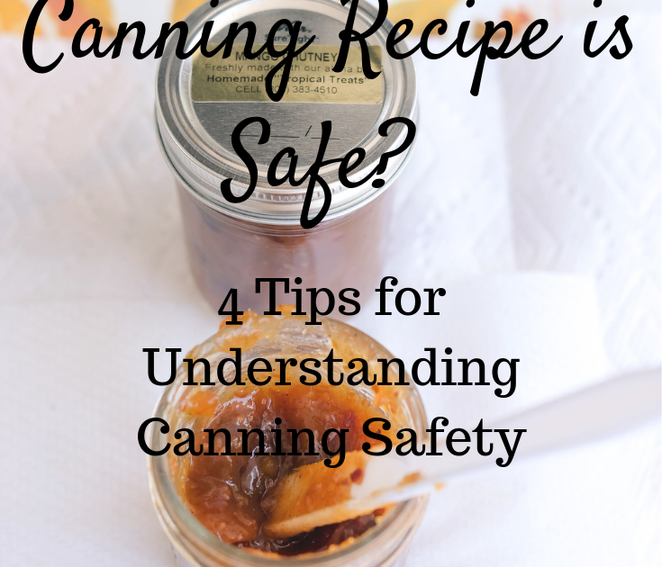 "Canning jar of chutney, text: How Do I Know a Canning Recipe is Safe"" safe home canning"